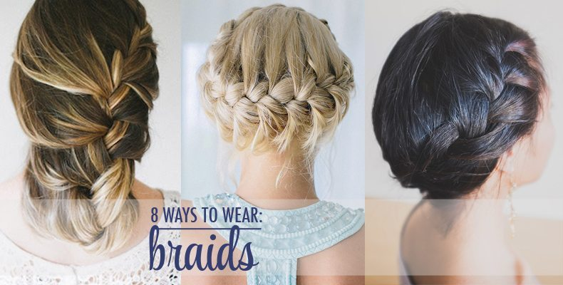 8 Ways to Wear Braids